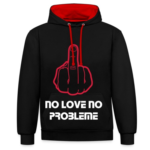 No Love No Probleme - Contrast Colour Hoodie