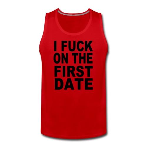 first date fuck - Männer Premium Tank Top