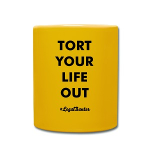 TORT YOUR LIFE OUT - Full Colour Mug