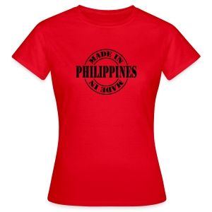 made in the Philippines - Women's T-Shirt