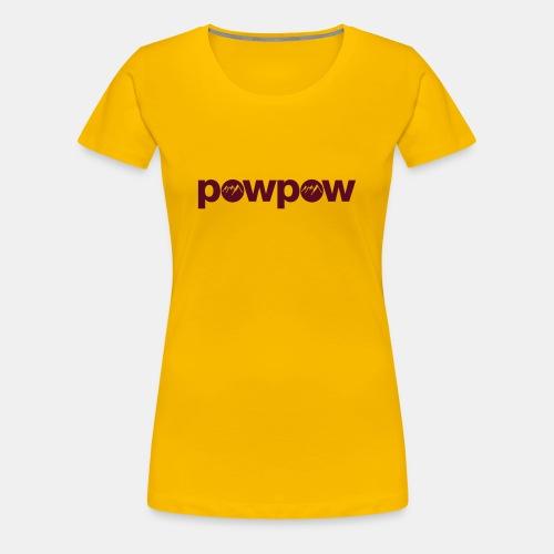 PowPow - Frauen Premium T-Shirt