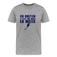 Tee shirts ~ T-shirt Premium Homme ~ un Breton c'est un DIEU en mieux