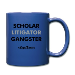 SCHOLAR LITIGATOR GANGSTER - Full Colour Mug