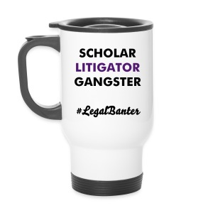 SCHOLAR LITIGATOR GANGSTER - Travel Mug