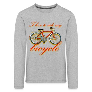I love to ride my bicycle - Kids' Premium Longsleeve Shirt