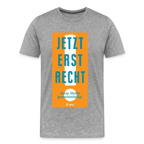 Jetzt erst recht mit Attac_Faust_Motiv Unisex - Männer Premium T-Shirt