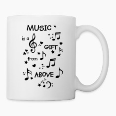 Music is a gift from above Sheet notes treble clef Mugs & Drinkware