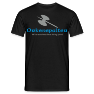 T-Shirts ~ Männer T-Shirt ~ Orkenspalter Shirt