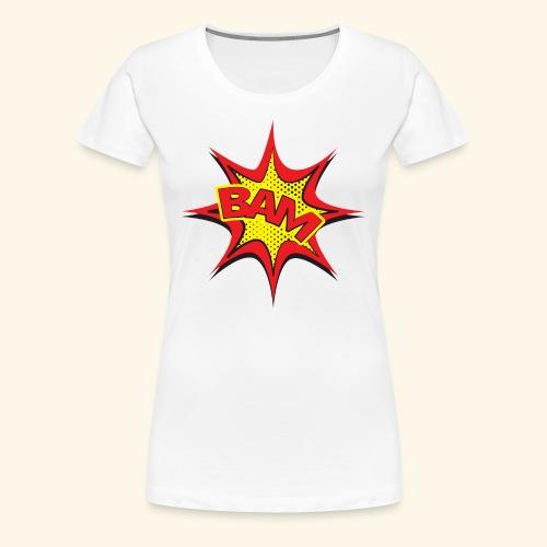 Bam! - T-shirt Premium Femme