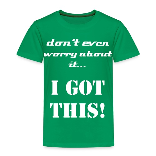 I GOT THIS! T-Shirt (Kids) - Kids' Premium T-Shirt