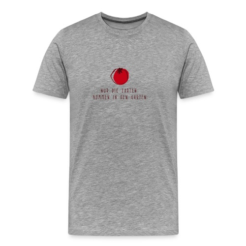 Nur die Zarten kommen in den Garten - Tomate - Männer Premium T-Shirt