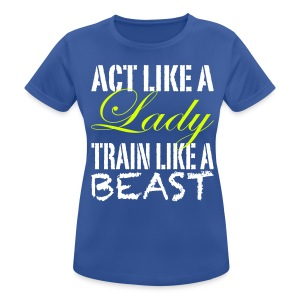 Act Like a Lady - Women's Breathable T-Shirt