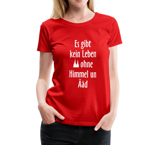 Kein Leben ohne Himmel un Ääd Köln T-Shirt (Damen Rot/Weiß) - Frauen Premium T-Shirt
