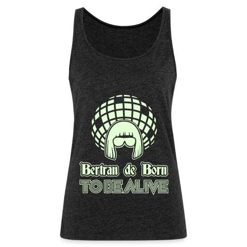 Desbardaire Bertran de Born 2be Alive - Débardeur Premium Femme