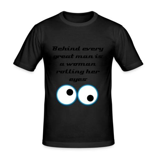 Behind every great man - Men's Slim Fit T-Shirt
