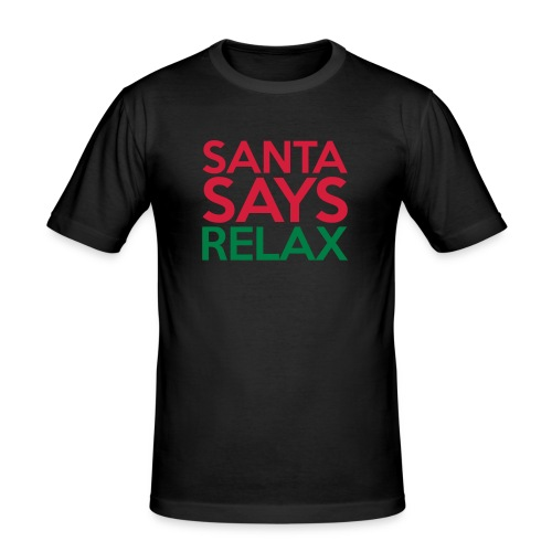 Santa Says Relax - Men's Slim Fit T-Shirt