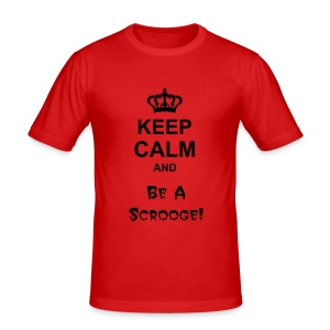 Be A Scrooge - Men's Slim Fit T-Shirt