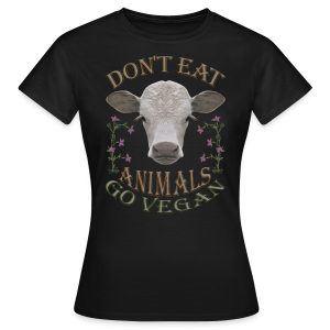 DON'T EAT - Frauen T-Shirt