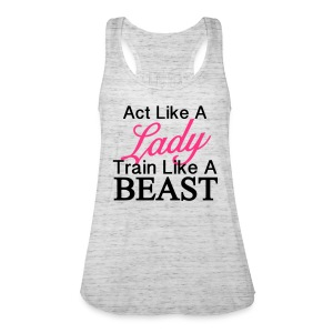 Gym Top Act Like A Lady - Frauen Tank Top von Bella