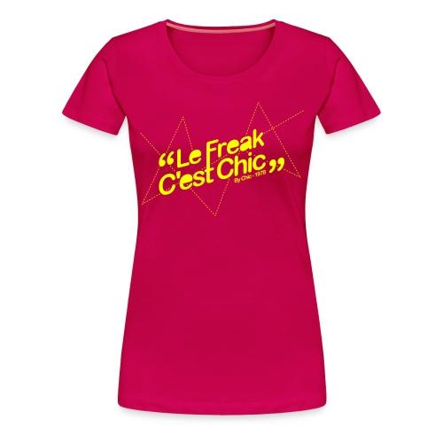 Le freak, c'est chic - T-shirt Premium Femme