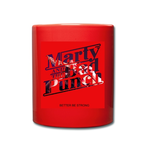 MARTY AND THE BAD PUNCH - BETTER BE STRONG MUG - Full Colour Mug