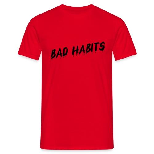 Mens - Bad Habits T Shirt - Men's T-Shirt