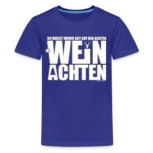 WEIN ACHTEN - Teenager Premium T-Shirt