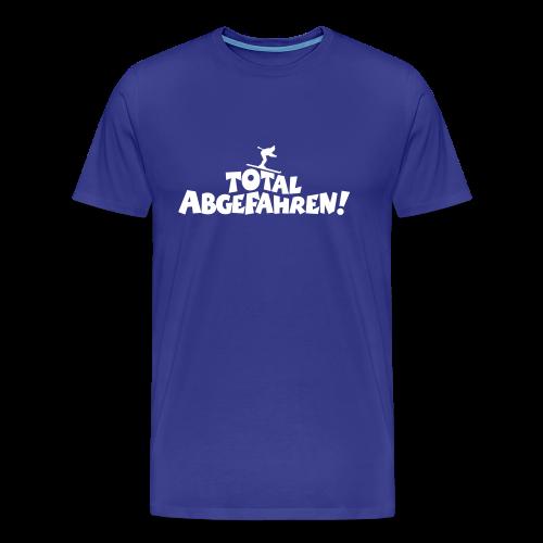 Total Abgefahren! Skifahrer S-5XL T-Shirt - Männer Premium T-Shirt