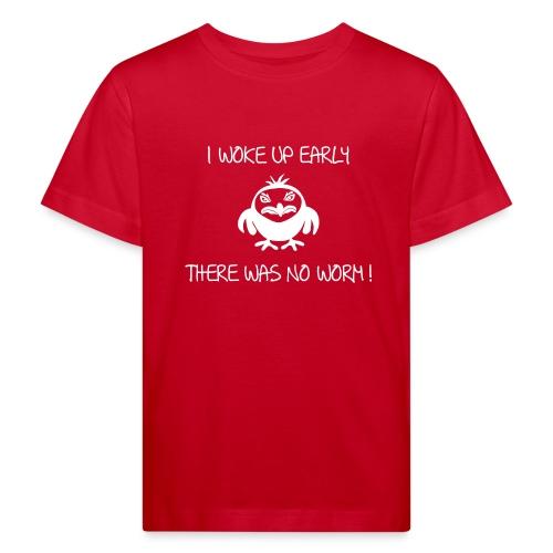 early angry bird frühe vogel wurm T-Shirts - Kinder Bio-T-Shirt
