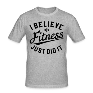 I Believe In Fitness - Men's Slim Fit T-Shirt