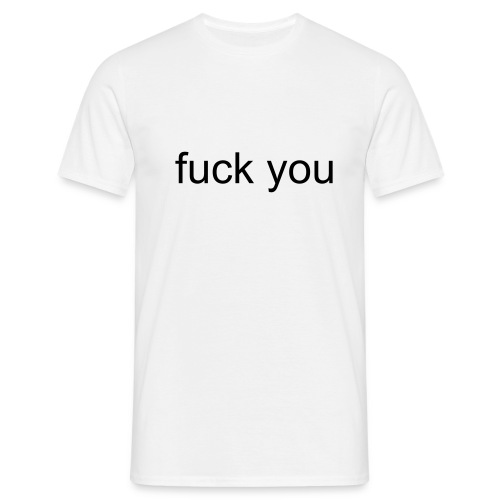 fuck you - T-shirt Homme
