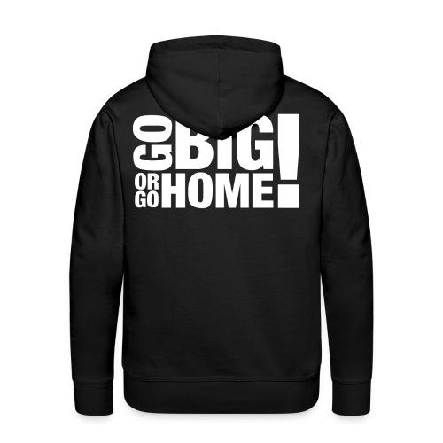 GoBigOrGoHome - Männer Premium Hoodie
