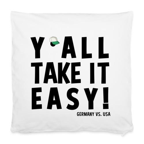 Y'all take it easy - Kissenbezug 40 x 40 cm
