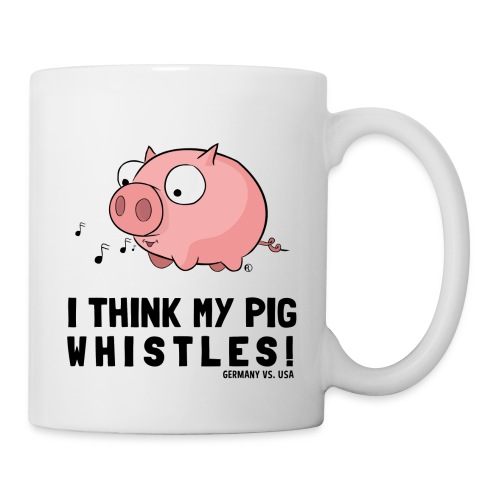 I think my pig whistles - Tasse