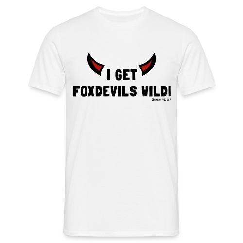 I get foxdevils wild - Männer T-Shirt