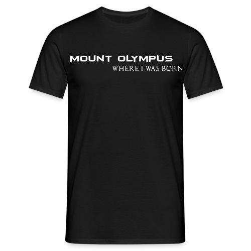 Mount Olympus where I was born  - Men's T-Shirt