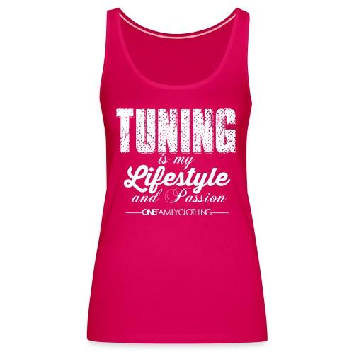 Tuning is my Lifestyle - Frauen Premium Tank Top