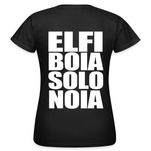 Elfi Boia Solo Noia (per Dame) - Fronte/Retro - Maglietta da donna