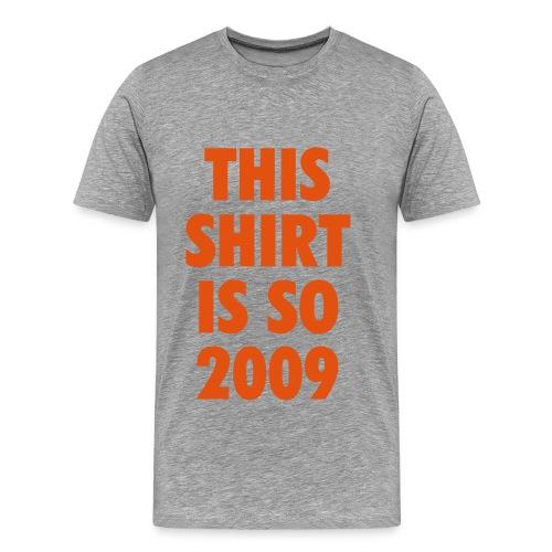 Typisch 2009 - Mannen Premium T-shirt