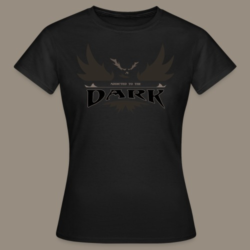 Addicted to the Dark T-Shirt girlie black - Frauen T-Shirt