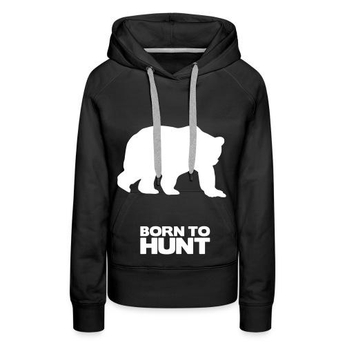 BORN TO HUNT hoodie, girl - Felpa con cappuccio premium da donna