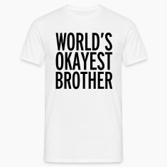 World's Okayest Brother  T-paidat