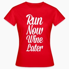 Run Now, Wine Later  T-Shirts