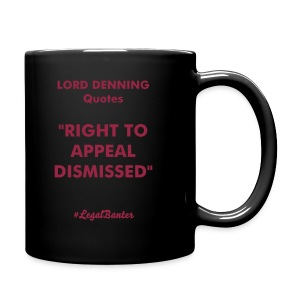 RIGHT TO APPEAL DISMISSED - Full Colour Mug