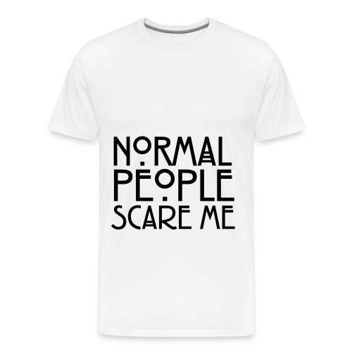 T-shirt homme Normal People Scare Me - T-shirt Premium Homme