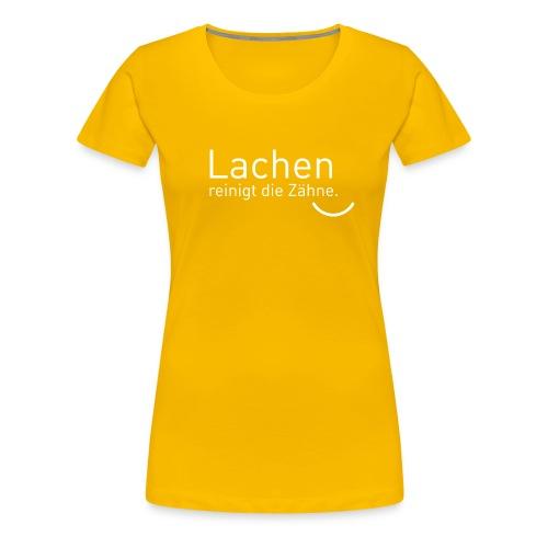 T-Shirt Frauen Lachen reinigt die Zähne. - Frauen Premium T-Shirt