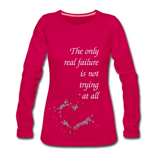 The only real failure..  - Frauen Premium Langarmshirt