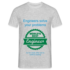 Engineers solve your problems  - Männer T-Shirt