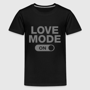 Love Mode (On) Tee shirts - T-shirt Premium Ado