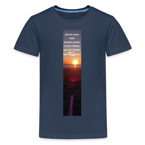 Riesen-Lesezeichen Sonnenuntergang + Meer + Zitat - Teenager Premium T-Shirt
